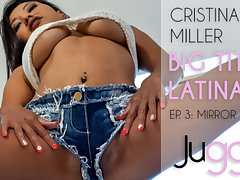 Cristina Miller in Big tits latina - Ep. 3: Mirror - perVRt